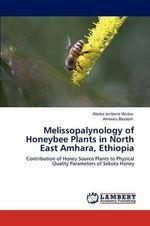 Melissopalynology of Honeybee Plants in North East Amhara, Ethiopia - Abebe Jenberie Wubie