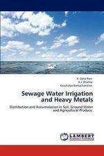 Sewage Water Irrigation and Heavy Metals - K. Usha Rani
