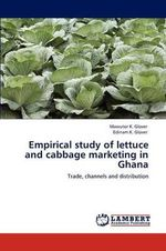 Empirical Study of Lettuce and Cabbage Marketing in Ghana - Mawutor K. Glover