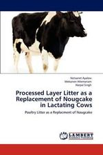 Processed Layer Litter as a Replacement of Nougcake in Lactating Cows - Netsanet Ayalew