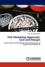 Fish Marketing Approach, Cost and Margin - Roni Chandra Mondal