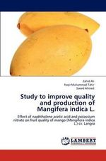 Study to Improve Quality and Production of Mangifera Indica L. - Zahid Ali