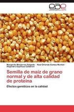 Semilla de Maiz de Grano Normal y de Alta Calidad de Proteina - Margarito Manjarrez