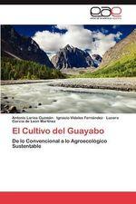 El Cultivo del Guayabo - Antonio Larios Guzm N