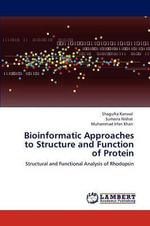 Bioinformatic Approaches to Structure and Function of Protein - Shagufta Kanwal