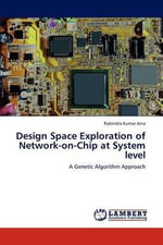 Design Space Exploration of Network-On-Chip at System Level - Rabindra Kumar Jena