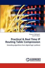 Practical & Real Time IP Routing Table Compression - Kalyana C. Bollapalli