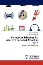 Detection Schemes for Selective Forward Attack in Wsn - Sivaraju Sharmila