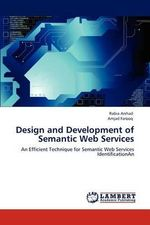 Design and Development of Semantic Web Services - Rabia Arshad