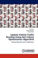 Update Vehicle Traffic Routing Using Ant Colony Optimization Algorithm - Rajib Das