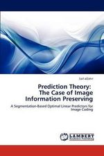 Prediction Theory : The Case of Image Information Preserving - Saif Alzahir