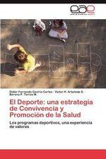 El DePorte : Una Estrategia de Convivencia y Promocion de La Salud - Didier Fernando Gaviria Cortes