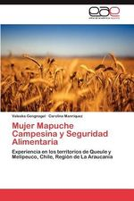 Mujer Mapuche Campesina y Seguridad Alimentaria - Valeska Gengnagel