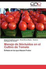 Manejo de Noctuidos En El Cultivo de Tomate - Roberto Gast Lum Luque