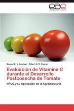Evaluacion de Vitamina C Durante El Desarrollo Postcosecha de Tomate - Manuel E V Colchao