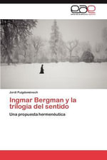 Ingmar Bergman y La Trilogia del Sentido - Jordi Puigdom Nech