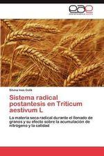 Sistema Radical Postantesis En Triticum Aestivum L - Silvina Ines Golik