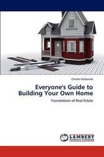 Everyone's Guide to Building Your Own Home - Charles Nsibande