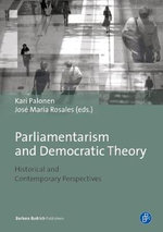 Parliamentarism and Democracy Theory : Historical and Contemporary Perspectives