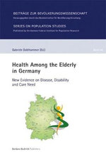 Health Among the Elderly in Germany : New Evidence on Disease, Disability and Care Need