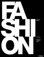 Fashion : 150 Years of Couturiers, Designers, Labels - Charlotte Seeling