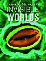 Invisible Worlds : Exploring Microcosms. (incl. E-Book) - Julie Coquart