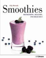 Smoothies : Refreshing, Healthy & Delicious - Elik Maranik