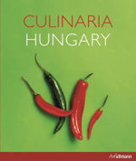 Culinaria Hungary : A Cookbook of On-The-Go Food for Athletes - Aniko Gergely