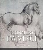 Leonardo Da Vinci : Masters of Italian Art Series - Peter Hohenstatt