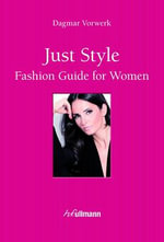 Just Style! Fashion Guide for Women - Dagmar Vorwerk