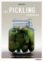 Pickling Handbook : Homemade Recipes to Enjoy All Year Round - Karin Bojs