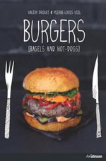 Burgers Bagels and Hot Dogs - Valery Drouet