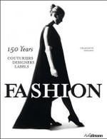 Fashion : 150 Years Couturiers, Designers, Labels - Charlotte Seeling