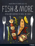 Fish and More : Fish and Seafood to Grill or Cook - Valery Drouet
