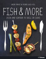 Fish & More : Fish and Seafood to Grill or Cook - Valery Drouet