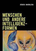 Menschen Und Andere Intelligenzformen - Debora Magdalena