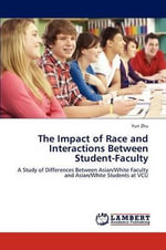 The Impact of Race and Interactions Between Student-Faculty - Yun Zhu