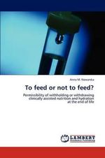 To Feed or Not to Feed? - Anna M. Nowarska