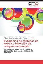 Evaluacion de Atributos de Marca E Intencion de Compra : E-Encuesta - Regina Mar Navarro