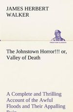The Johnstown Horror - James Herbert Walker