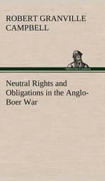 Neutral Rights and Obligations in the Anglo-Boer War : Regulating Vancouver's Beer Parlours, 1925-1954 - Robert Granville Campbell