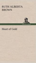 Heart of Gold - Ruth Alberta Brown