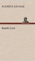 Bandit Love - Juanita Savage