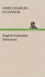 English-Esperanto Dictionary : Protecting the World's Biodiversity Hotspots - John Charles O'Connor