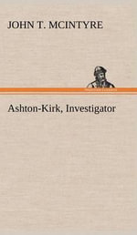 Ashton-Kirk, Investigator - John T McIntyre