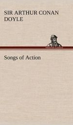 Songs of Action : Penguin English Library - Arthur Conan Sir Doyle