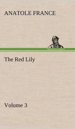 The Red Lily - Volume 03 - Anatole France
