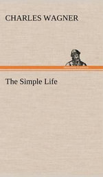 The Simple Life - Charles Wagner