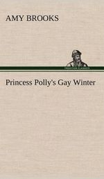 Princess Polly's Gay Winter - Amy Brooks