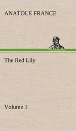 The Red Lily - Volume 01 - Anatole France
